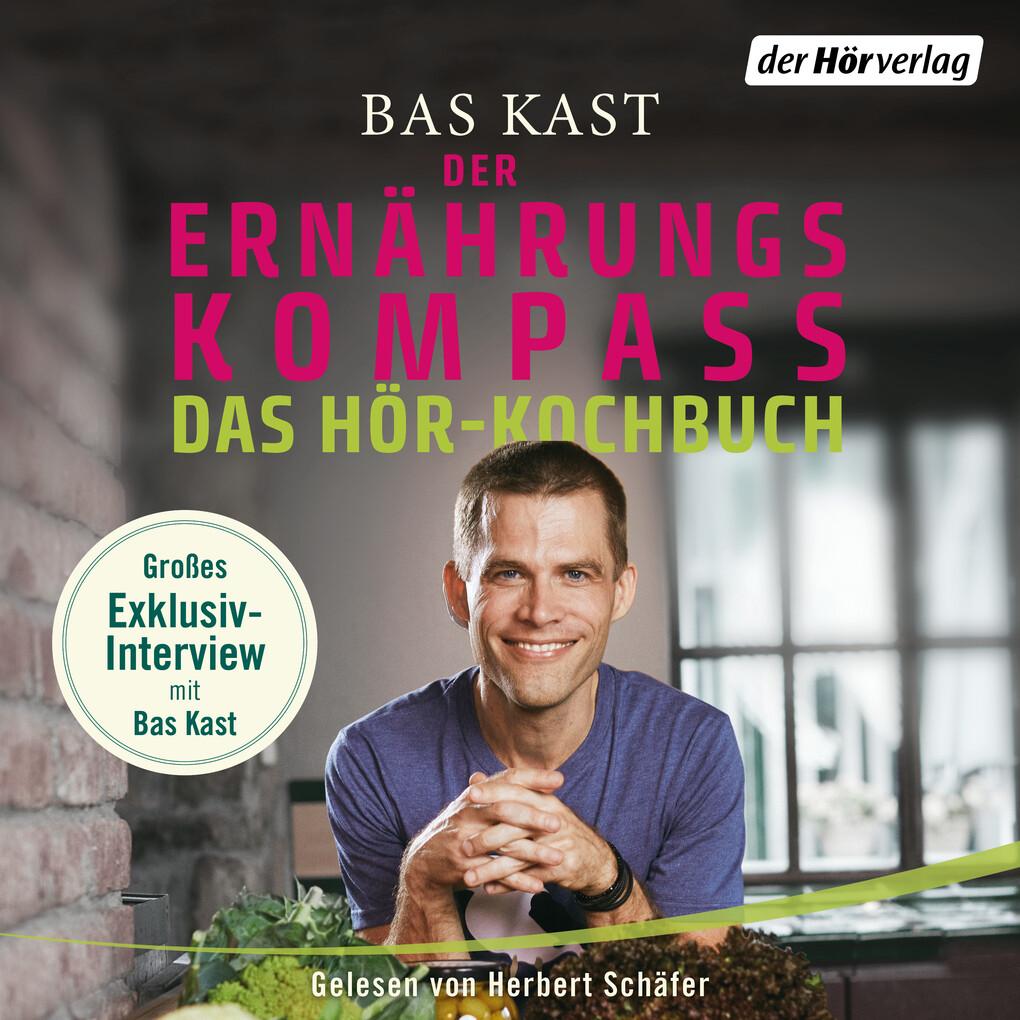 Der Ernährungskompass - Das Hör-Kochbuch als Hörbuch Download