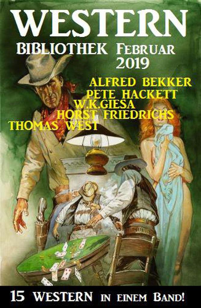 Wildwest Bibliothek Februar 2019 - 15 Western in einem Band als eBook