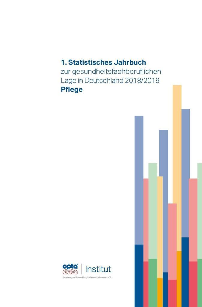 1. Statistisches Jahrbuch zur gesundheitsfachberuflichen Lage in Deutschland 2018/2019 als eBook