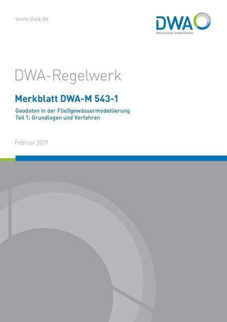 Merkblatt DWA-M 543-1 Geodaten in der Fließgewässermodellierung Teil 1: Grundlagen und Verfahren als Buch