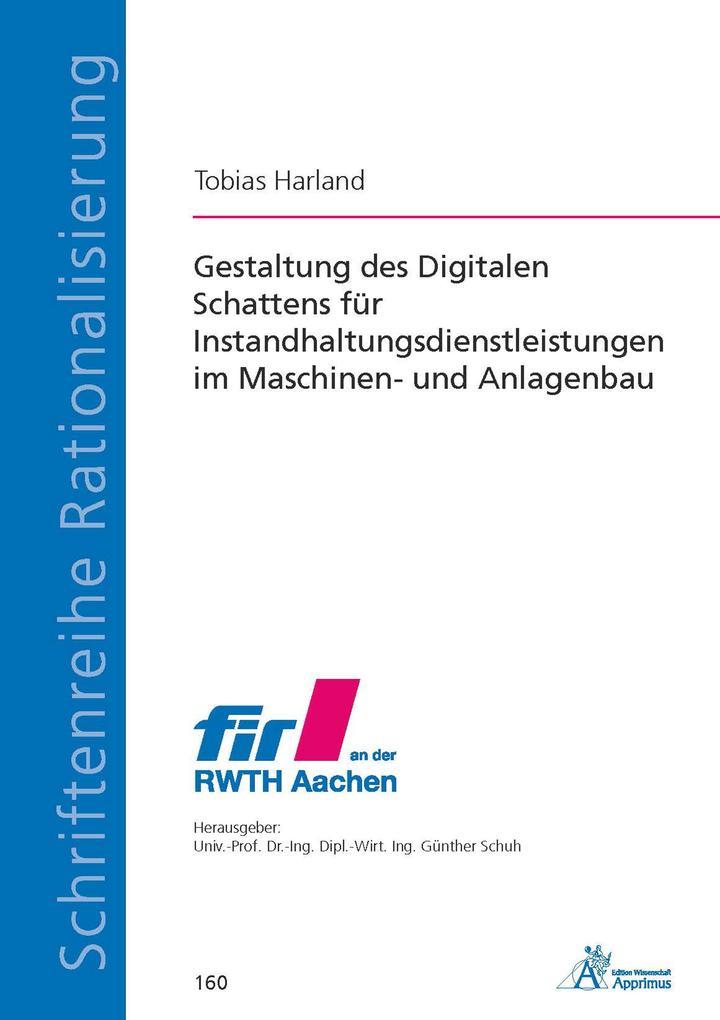 Gestaltung des Digitalen Schattens für Instandhaltungsdienstleistungen im Maschinen- und Anlagenbau als eBook