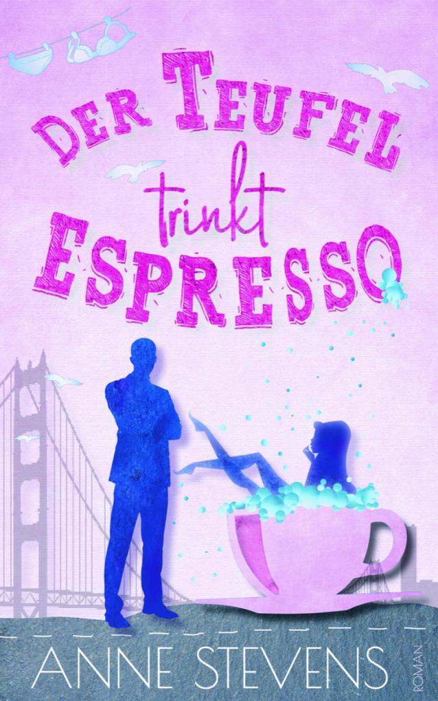 Der Teufel trinkt Espresso als eBook