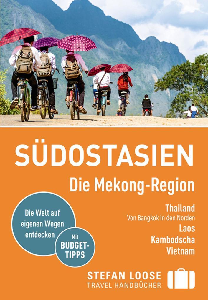 Stefan Loose Reiseführer Südostasien, Die Mekong Region als eBook
