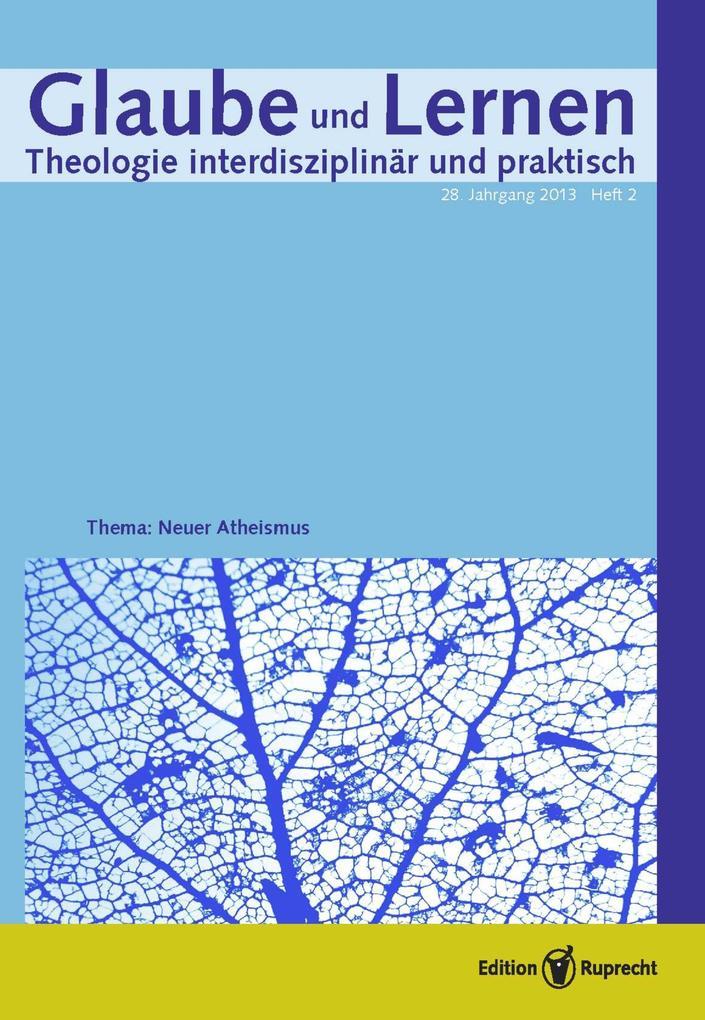 Glaube und Lernen 02/2013 - Einzelkapitel - Unglaube - Atheisterey - Atheismus als eBook