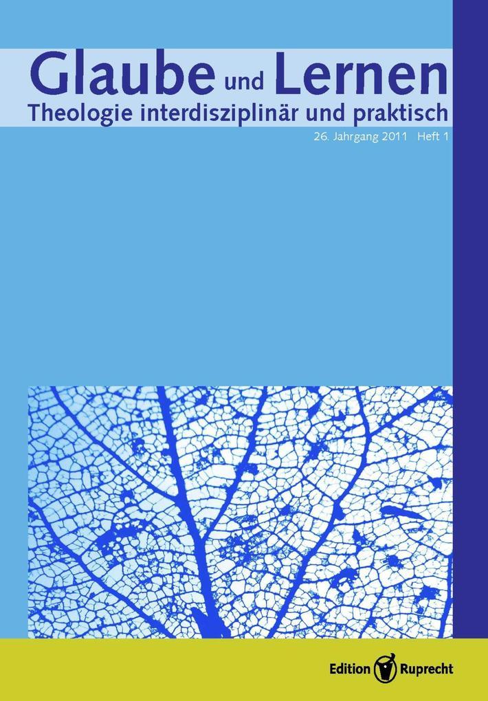 Glaube und Lernen 01/2011 - Einzelkapitel - Toleranz: Anerkennung der einander Fremden und Verschiedenen als eBook