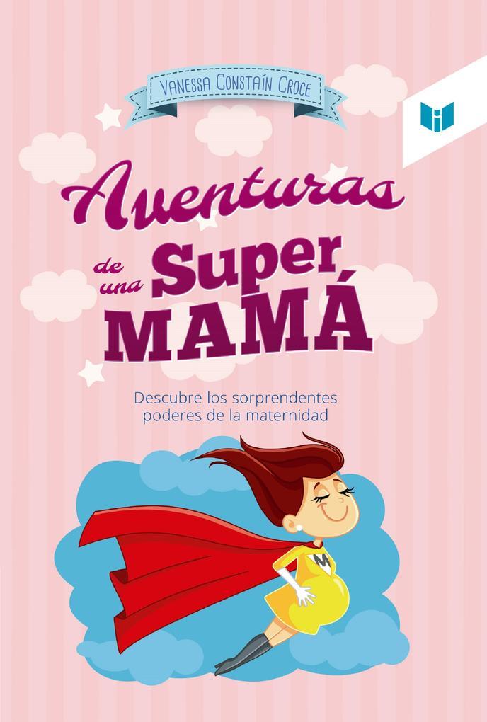 Las aventuras de una super mamá als eBook
