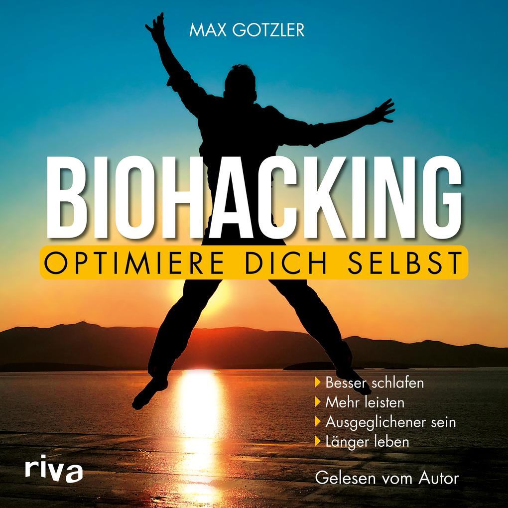 Biohacking ' Optimiere dich selbst als Hörbuch Download