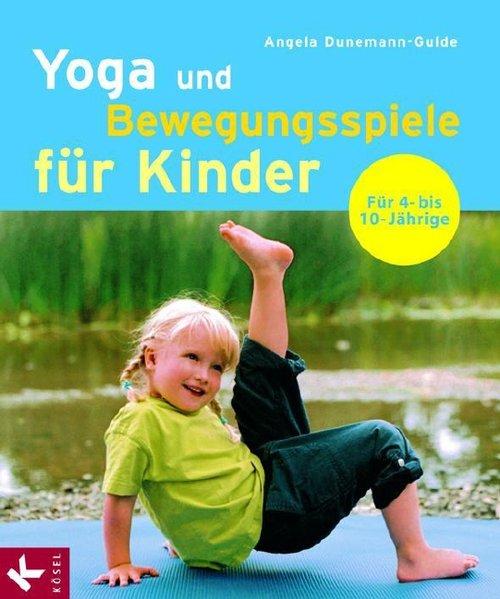 Yoga und Bewegungsspiele für Kinder als Buch von Angela Dunemann-Gulde