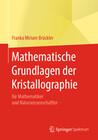 Mathematische Grundlagen der Kristallographie