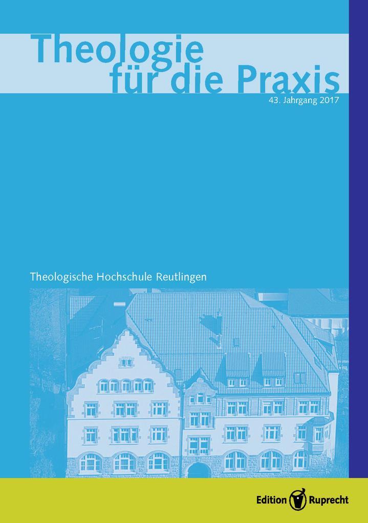 Theologie für die Praxis 2017 - Einzelkapitel - Gottes Geist und christlicher Glaube in der Welt des 21. Jahrhunderts als eBook