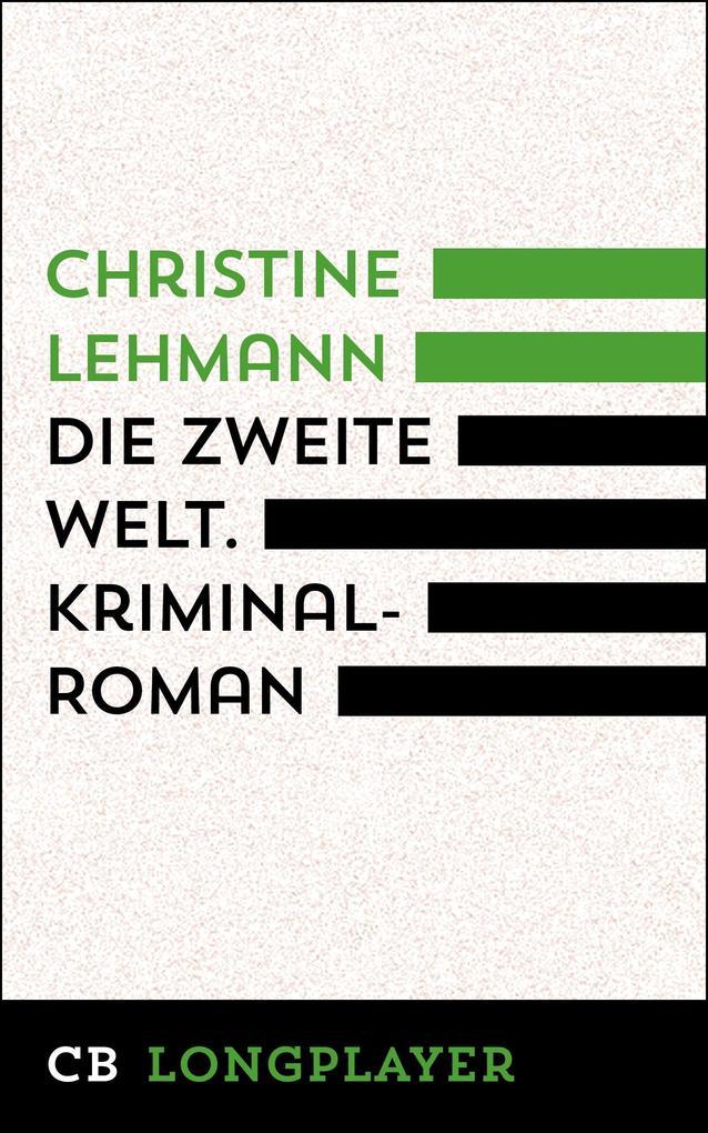 Die zweite Welt. Kriminalroman als eBook
