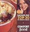 Comfort Food: Rachael Ray's Top 30 30-Minutes Meals