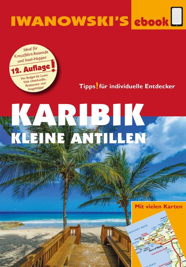 Karibik - Kleine Antillen - Reiseführer von Iwanowski als eBook