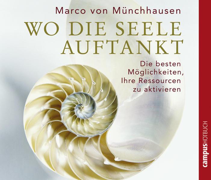 Wo die Seele auftankt. 2 CD's als Hörbuch CD von Marco von Münchhausen