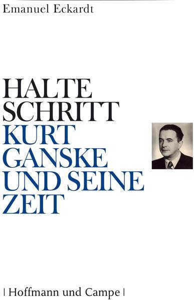 Halte Schritt - Kurt Ganske und seine Zeit als Buch