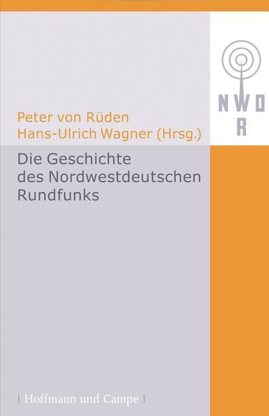 Die Geschichte des Nordwestdeutschen Rundfunks als Buch von