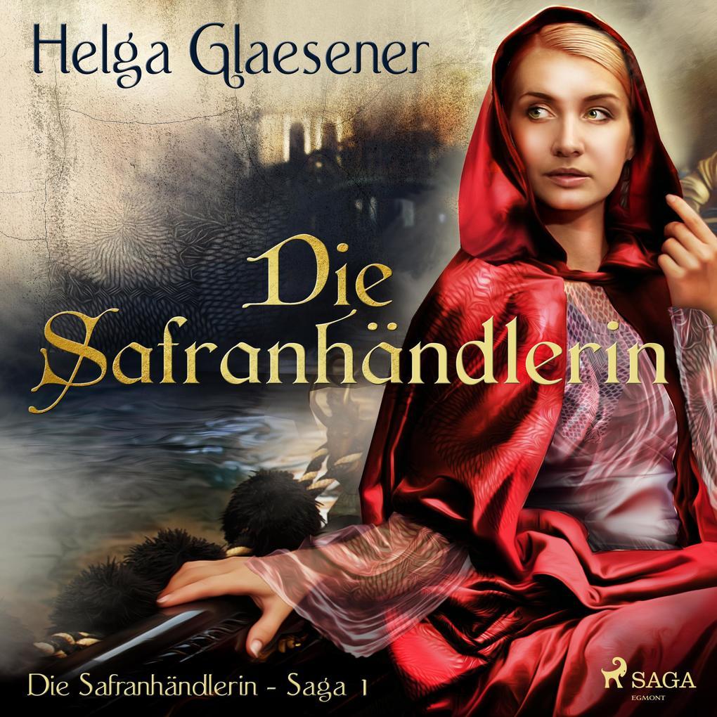 Die Safranhändlerin - Die Safranhändlerin-Saga 1 (Ungekürzt) als Hörbuch Download
