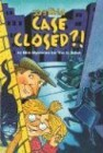 Case Closed?!: Forty Mini-Mysteries for You to Solve