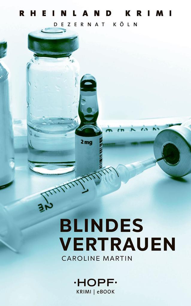 Rheinland-Krimi 3: Blindes Vertrauen als eBook epub