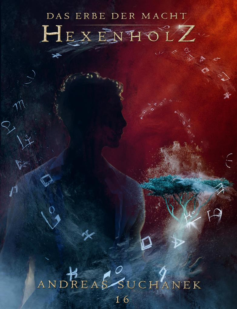 Das Erbe der Macht - Band 16: Hexenholz als eBook