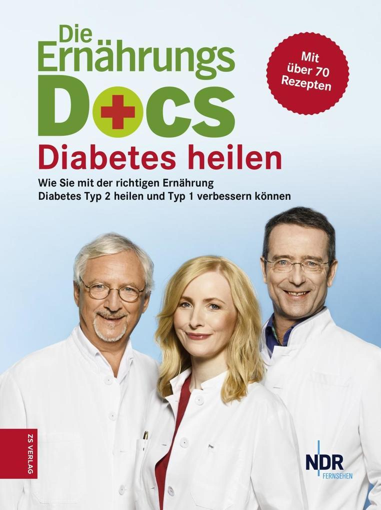 Die Ernährungs-Docs - Diabetes heilen als eBook
