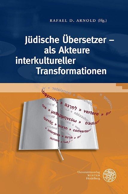 Jüdische Übersetzer - als Akteure interkultureller Transformationen als Buch