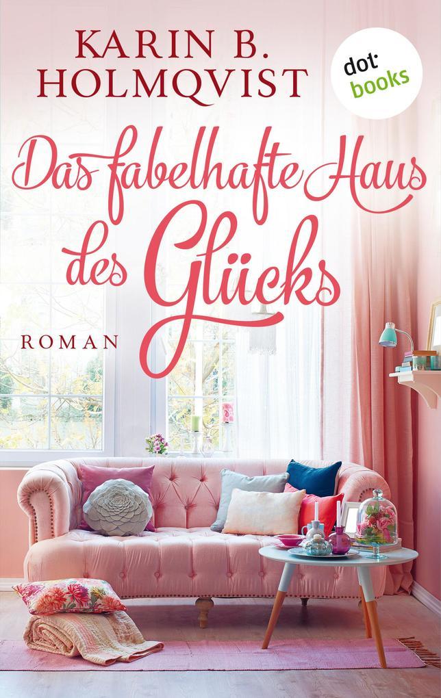 Das fabelhafte Haus des Glücks als eBook