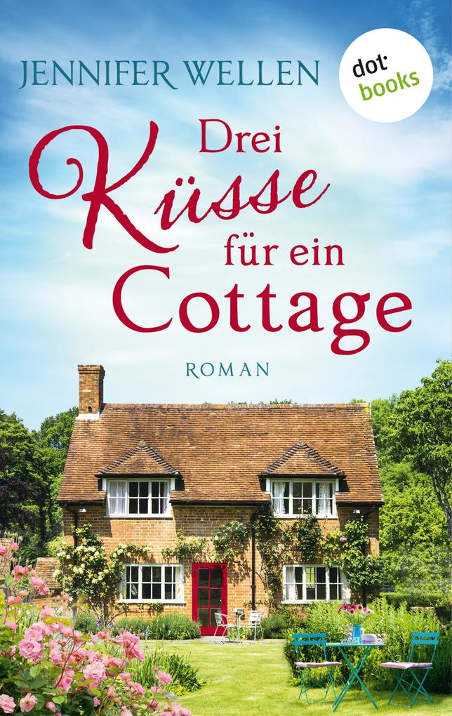 Drei Küsse für ein Cottage als eBook