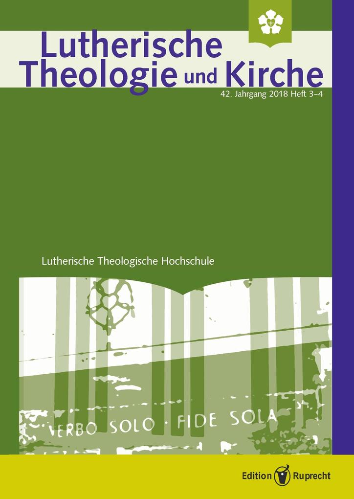 Lutherische Theologie und Kirche, Heft 03-04/2018 - ganzes Heft als eBook
