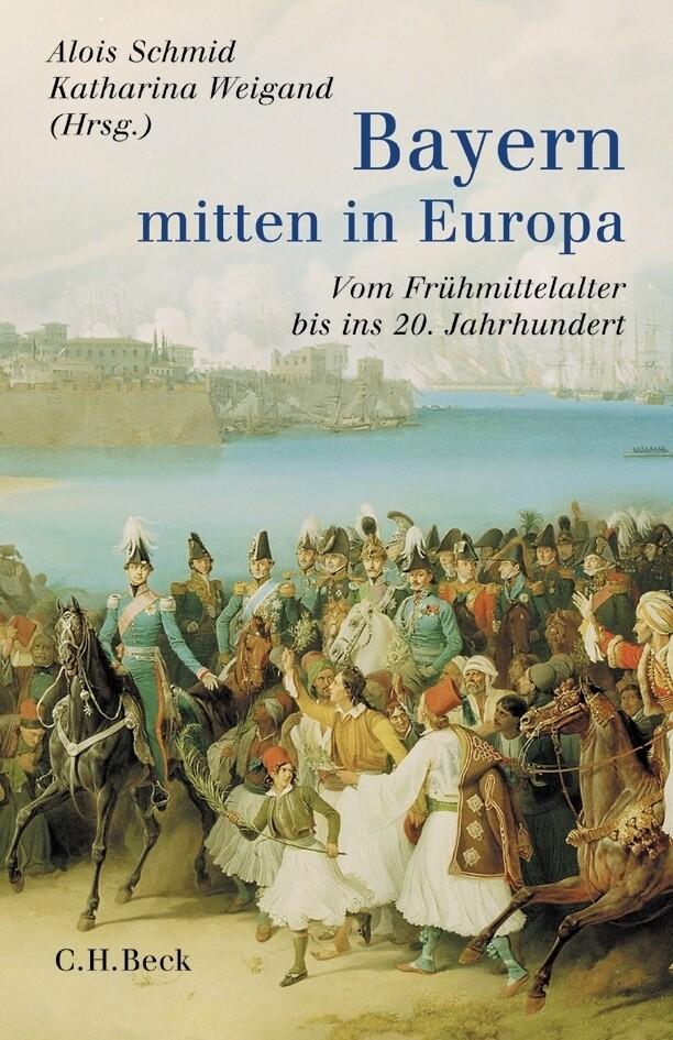 Bayern - mitten in Europa als Buch (gebunden)
