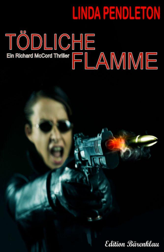 Tödliche Flamme: Ein Richard McCord Thriller als eBook epub