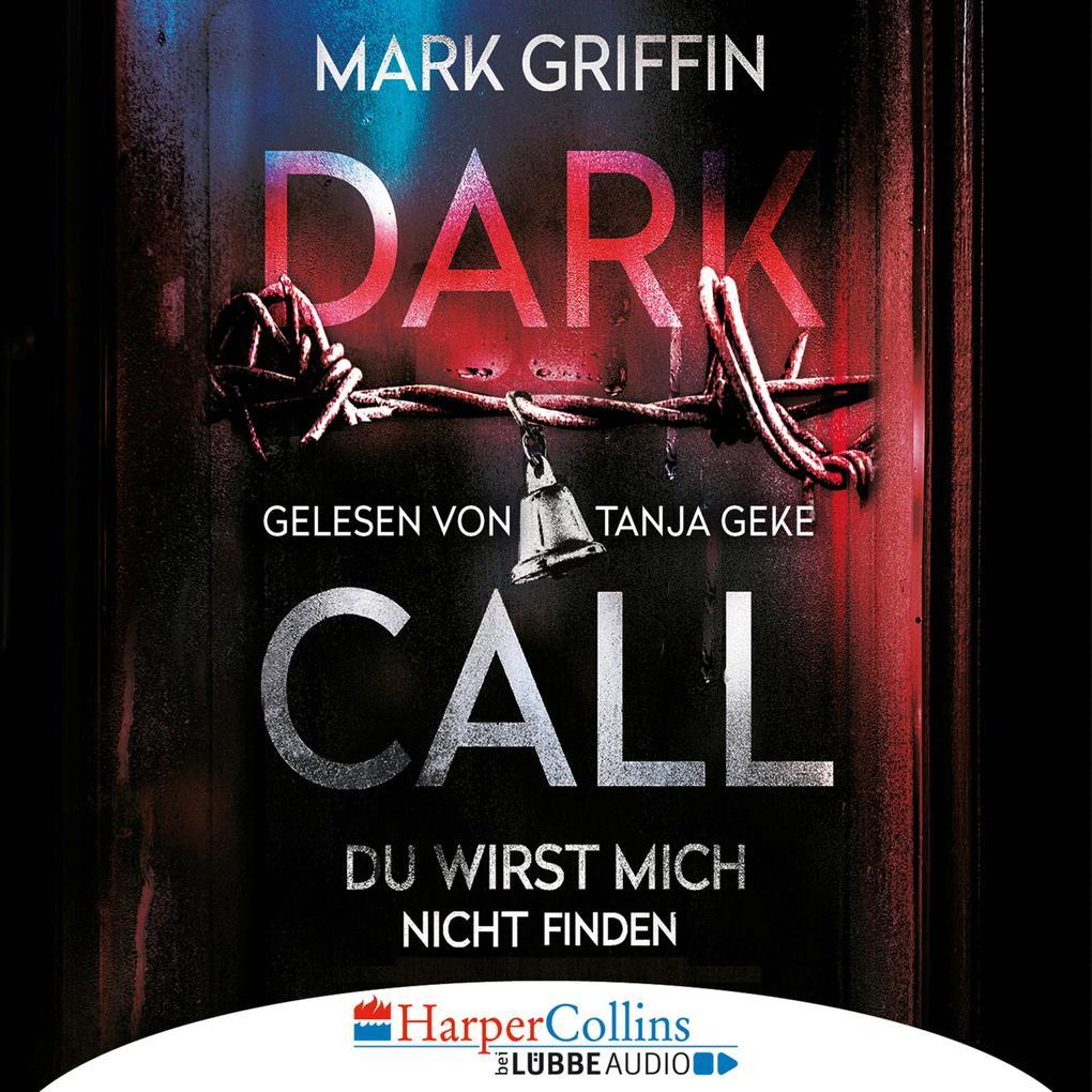 Dark Call - Du wirst mich nicht finden (Gekürzt) als Hörbuch Download