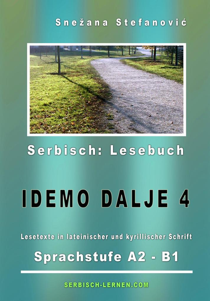"""Serbisch Lesebuch """"Idemo dalje 4"""": Sprachstufe A2 bis B1 als eBook epub"""