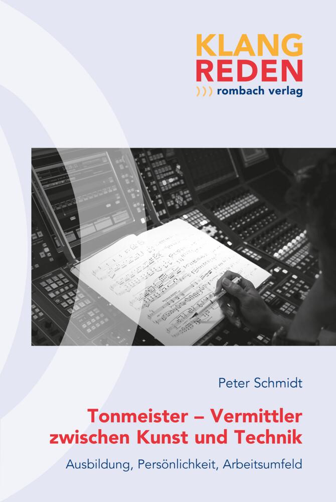 Tonmeister - Vermittler zwischen Kunst und Technik als Buch