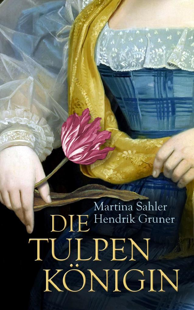 Die Tulpenkönigin als eBook
