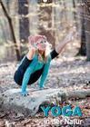 Yoga in der Natur (Wandkalender 2020 DIN A2 hoch)