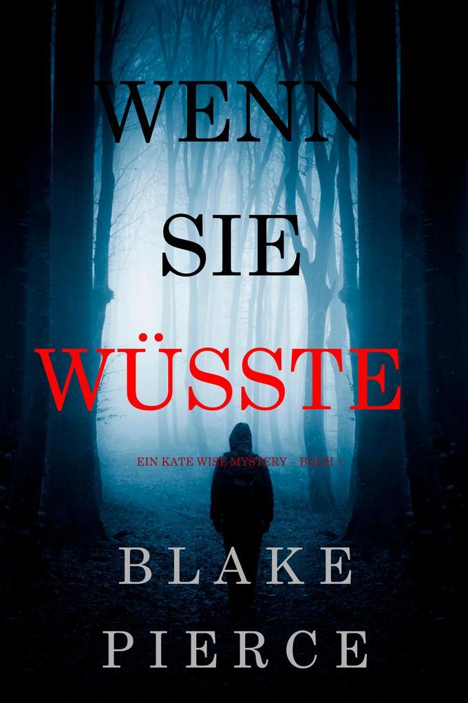 Wenn Sie Wüsste (Ein Kate Wise Mystery - Buch 1) als eBook epub