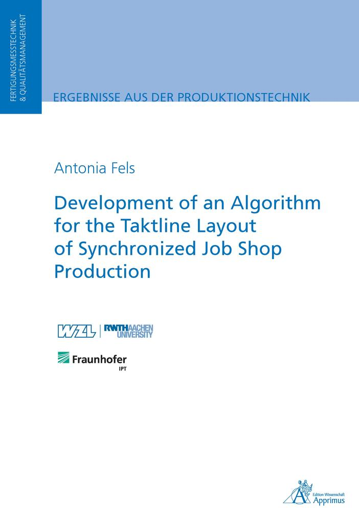Development of an Algorithm for the Taktline Layout of Synchronized Job Shop Production als eBook