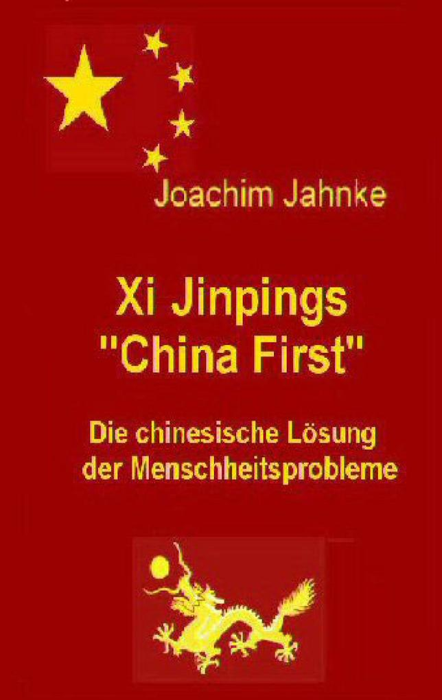 """Xi Jinpings """"China First"""" als Buch"""