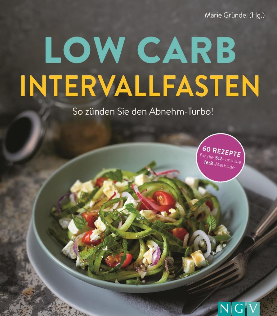 Low Carb Intervallfasten - So zünden Sie den Abnehm-Turbo! als eBook