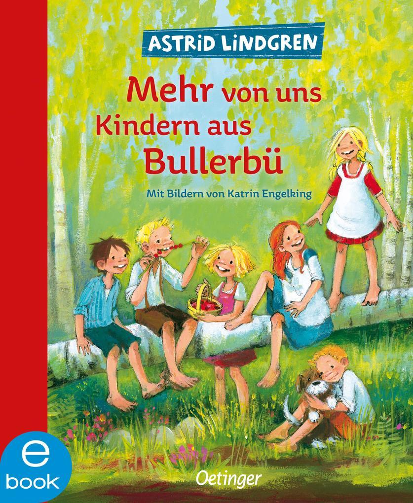 Mehr von uns Kindern aus Bullerbü als eBook