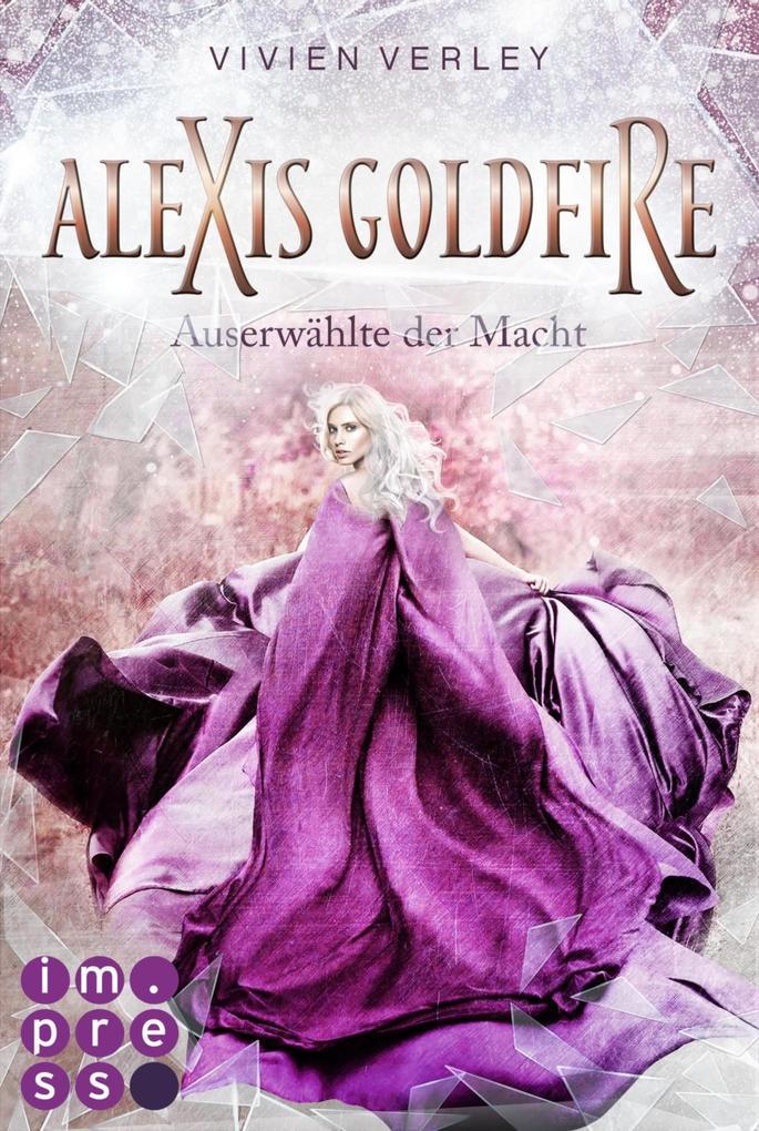 Alexis Goldfire. Auserwählte der Macht als eBook