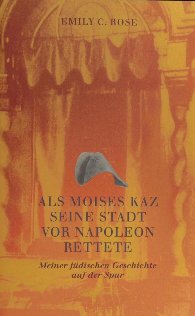 Als Moises Kaz seine Stadt vor Napoleon rettete als eBook