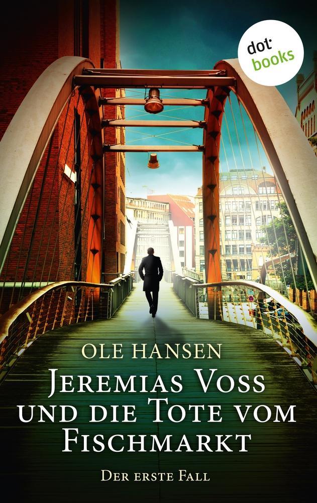 Jeremias Voss und die Tote vom Fischmarkt - Der erste Fall als Buch