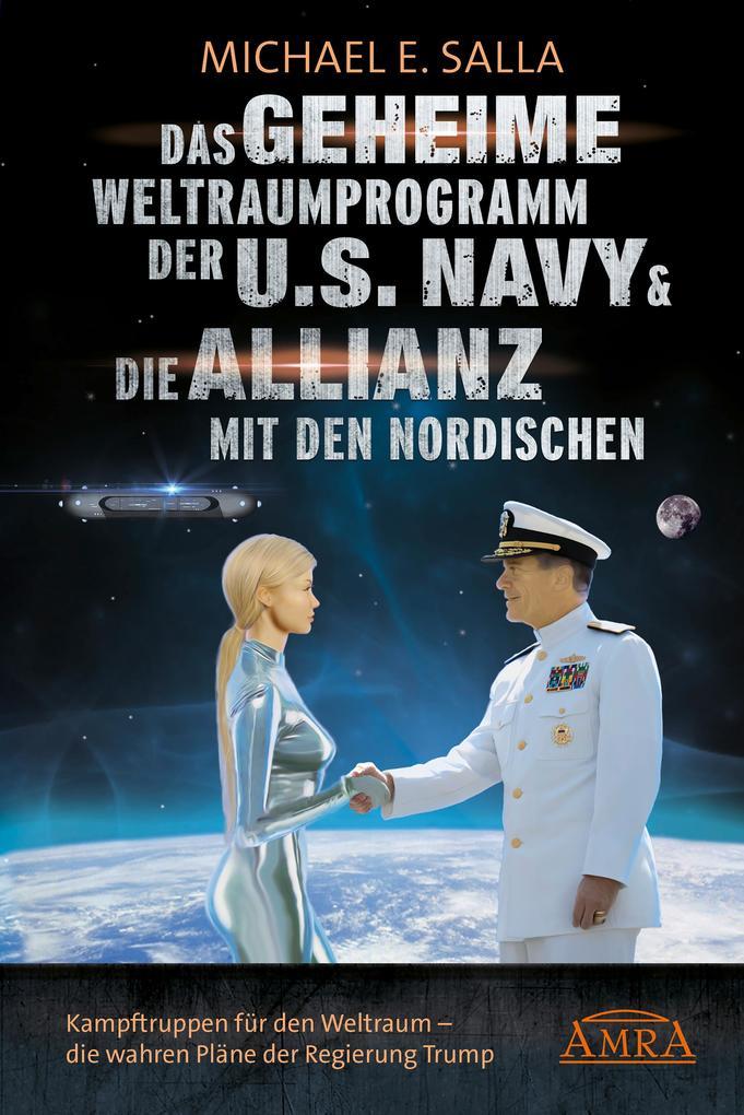 Das Geheime Weltraumprogramm der U.S. Navy & Die Allianz mit den Nordischen als eBook