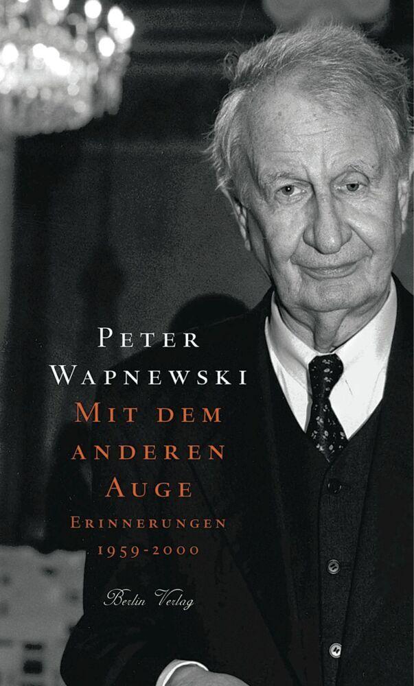 Mit dem anderen Auge. Erinnerungen 1922 bis 1958 als Buch von Peter Wapnewski