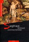Nibelungenedition 1. Siegfried - Schmied und Drachentöter