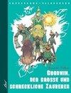 Goodwin, der grosse und schreckliche Zauberer