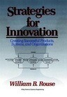 Strategies for Innovation: Creating Successful Products, Systems, and Organizations