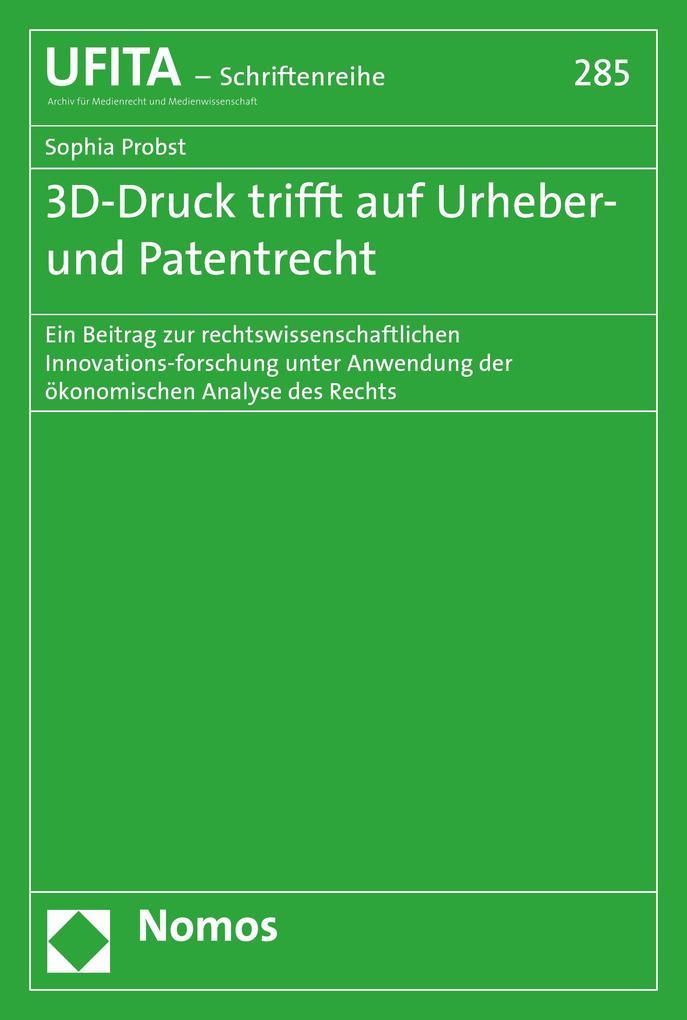 3D-Druck trifft auf Urheber- und Patentrecht als eBook